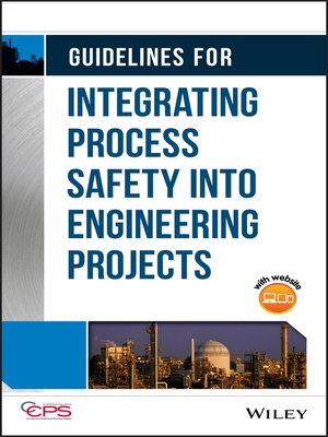 cover image of Guidelines for Integrating Process Safety into Engineering Projects