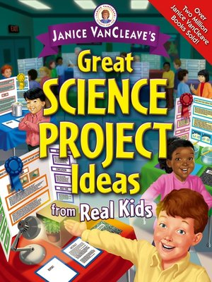 cover image of Janice VanCleave's Great Science Project Ideas from Real Kids
