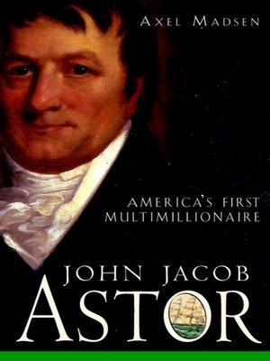 cover image of John Jacob Astor