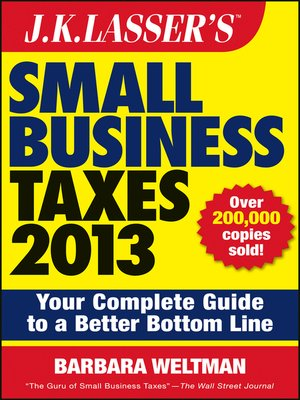 cover image of J.K. Lasser's Small Business Taxes 2013