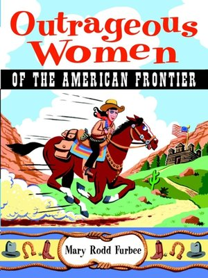cover image of Outrageous Women of the American Frontier