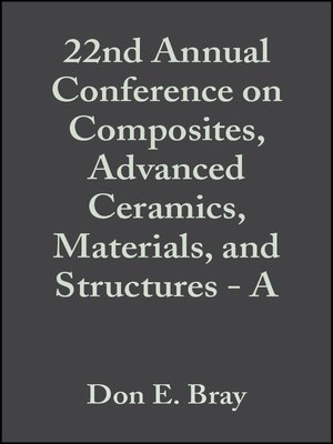 cover image of 22nd Annual Conference on Composites, Advanced Ceramics, Materials, and Structures--A