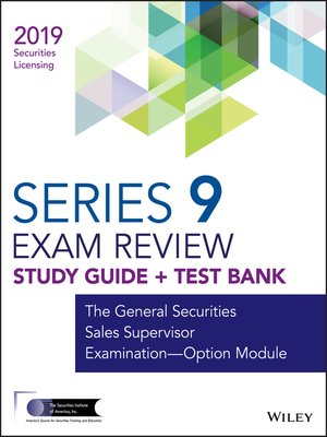 cover image of Wiley Series 9 Securities Licensing Exam Review 2019 + Test Bank