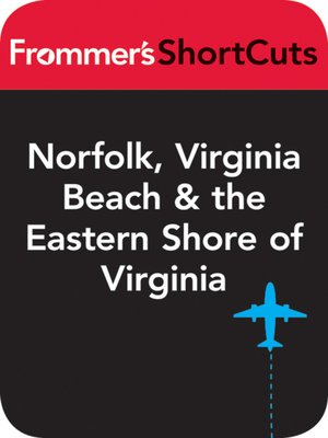 cover image of Norfolk, Virginia Beach and the Eastern Shore of Virginia