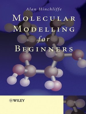 cover image of Molecular Modelling for Beginners