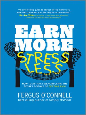 Earn More, Stress Less by Fergus O'Connell · OverDrive