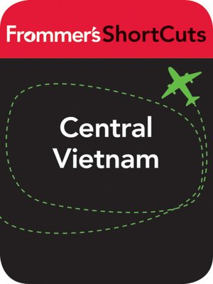 cover image of Central Vietnam, including Hue