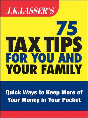 cover image of J.K. Lasser's 75 Tax Tips for You and Your Family