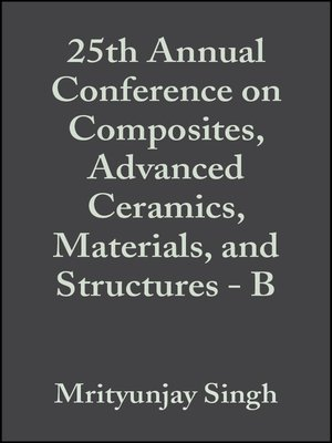 cover image of 25th Annual Conference on Composites, Advanced Ceramics, Materials, and Structures--B