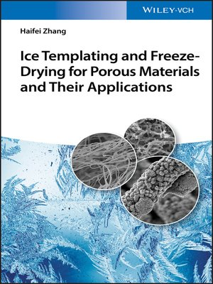 cover image of Ice Templating and Freeze-Drying for Porous Materials and Their Applications