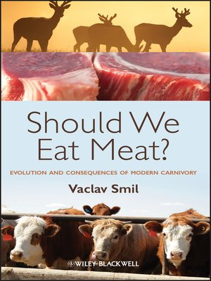 cover image of Should We Eat Meat Evolution and Consequences of Modern Carnivory
