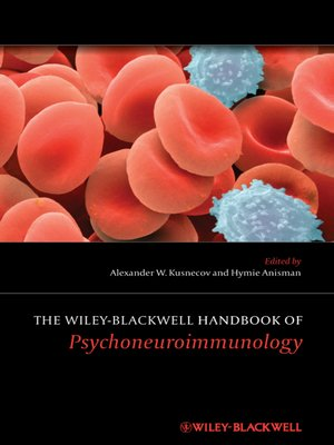 cover image of The Wiley-Blackwell Handbook of Psychoneuroimmunology