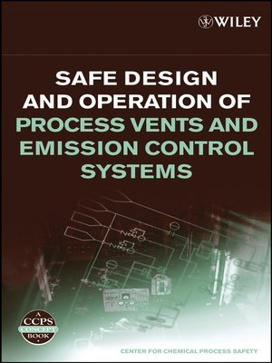 cover image of Safe Design and Operation of Process Vents and Emission Control Systems