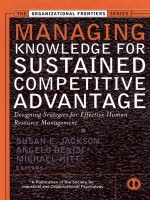 cover image of Managing Knowledge for Sustained Competitive Advantage