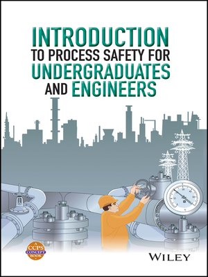 cover image of Introduction to Process Safety for Undergraduates and Engineers