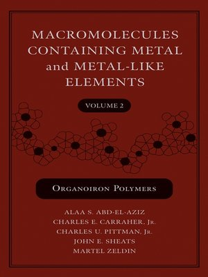 cover image of Macromolecules Containing Metal and Metal-Like Elements, Organoiron Polymers