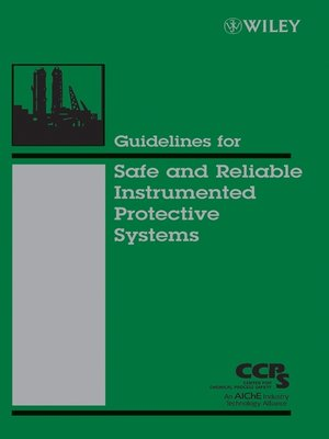cover image of Guidelines for Safe and Reliable Instrumented Protective Systems