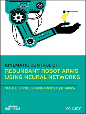 cover image of Kinematic Control of Redundant Robot Arms Using Neural Networks