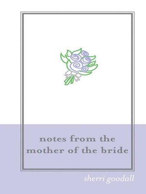 cover image of Notes from the Mother of the Bride (M.O.B.)
