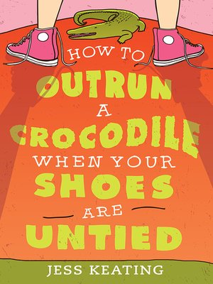 cover image of How to Outrun a Crocodile When Your Shoes Are Untied