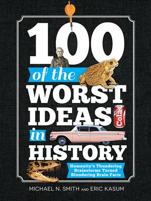 cover image of 100 of the Worst Ideas in History