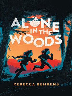 cover image of Alone in the Woods