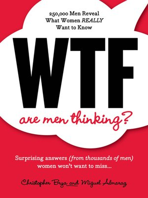 cover image of WTF Are Men Thinking?