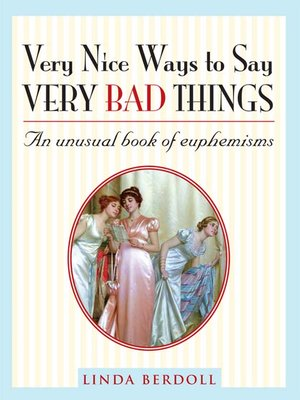 Very nice ways to say very bad things by linda berdoll - Really nice things ...