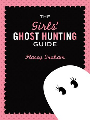 cover image of The Girls' Ghost Hunting Guide