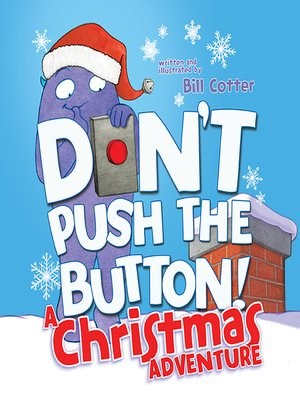 cover image of Don't Push the Button! a Christmas Adventure
