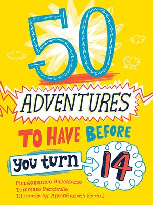 cover image of 50 Adventures to Have before You Turn 14