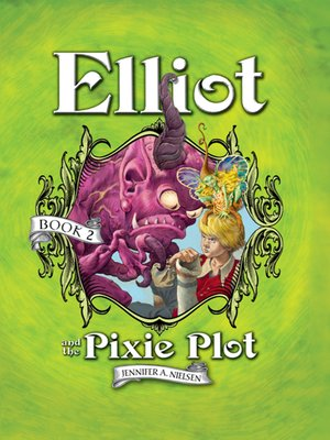 cover image of Elliot and the Pixie Plot