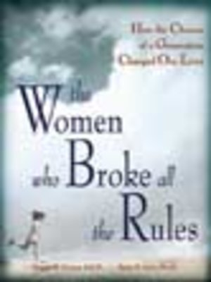 cover image of The Women Who Broke All the Rules