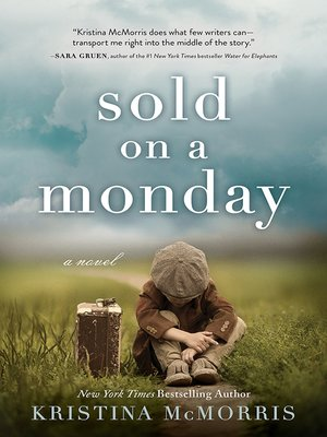 Sold on a Monday by Kristina McMorris · OverDrive (Rakuten
