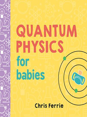 cover image of Quantum Physics for Babies
