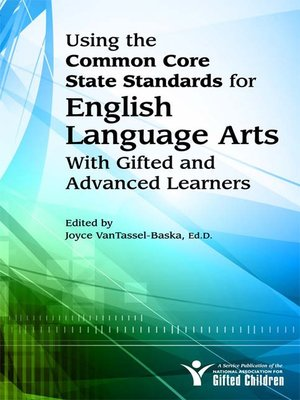 cover image of Using the Common Core State Standards in English Language Arts with Gifted and Advanced Learners