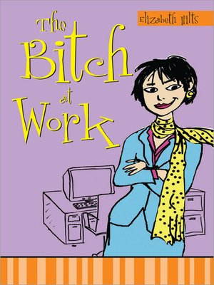 cover image of The Bitch at Work