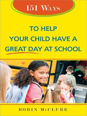 cover image of 151 Ways to Help Your Child Have a Great Day at School