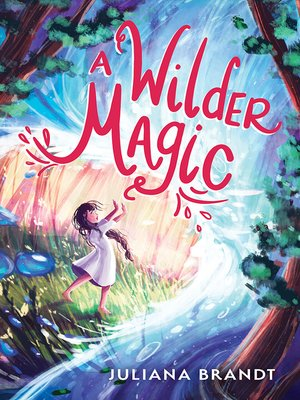 cover image of A Wilder Magic