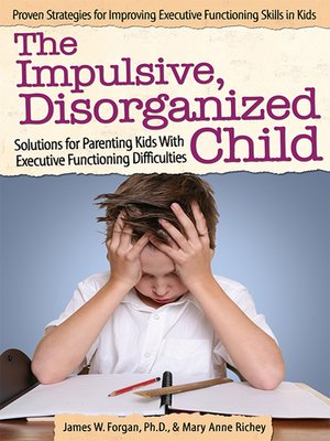 cover image of The Impulsive, Disorganized Child