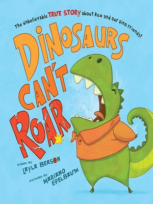 cover image of Dinosaurs Can't Roar