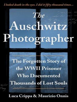 cover image of The Auschwitz Photographer