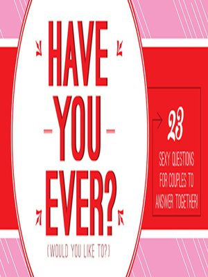 cover image of Have You Ever... Would You Like To...