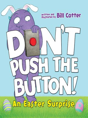 cover image of Don't Push the Button! an Easter Surprise
