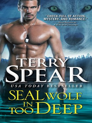 cover image of SEAL Wolf In Too Deep