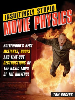 cover image of Insultingly Stupid Movie Physics