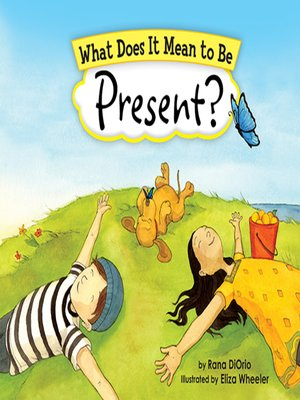cover image of What Does It Mean to Be Present?