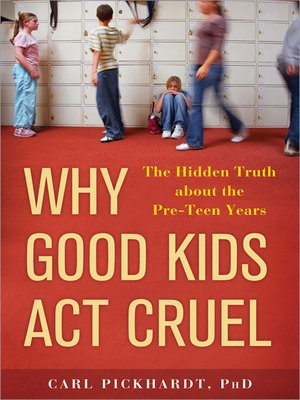 cover image of Why Good Kids Act Cruel