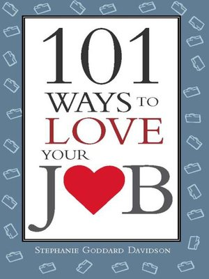 cover image of 101 Ways to Love Your Job