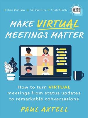 cover image of Make Virtual Meetings Matter
